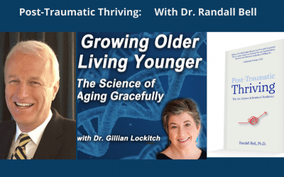 Post-Traumatic Thriving with Dr. Randall Bell
