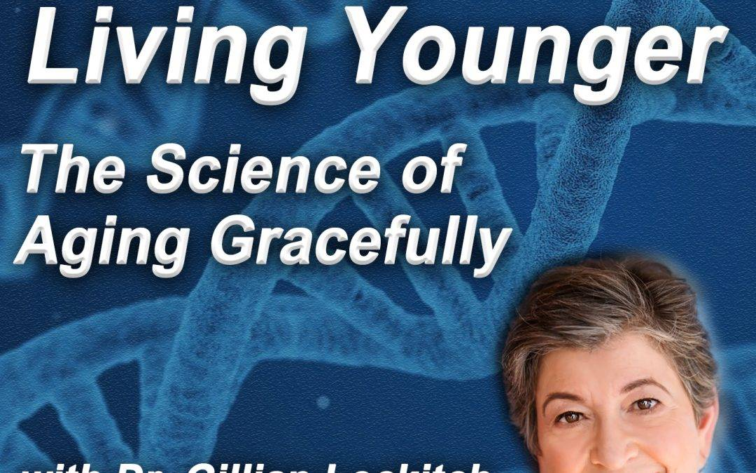 The Growing Older Living Younger Podcast is live.