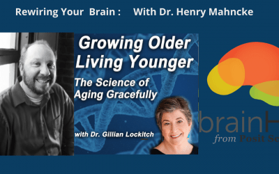 Rewiring Your Brain With Dr. Henry Mahncke