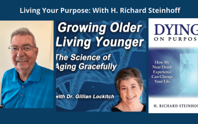 Living Your Purpose with H. Richard Steinhoff