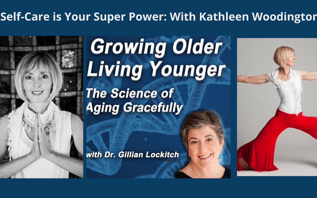 Self-Care is Your Super Power with Kathleen Woodington