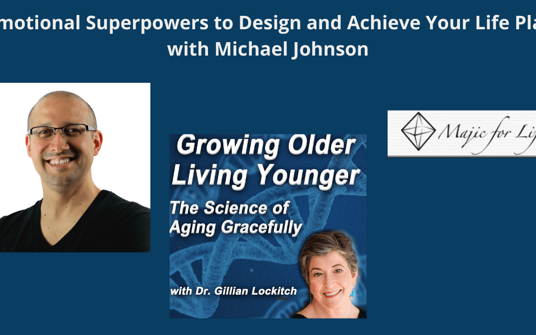 Emotional Superpowers to Design and Fulfil Your Life Plan with Michael Johnson