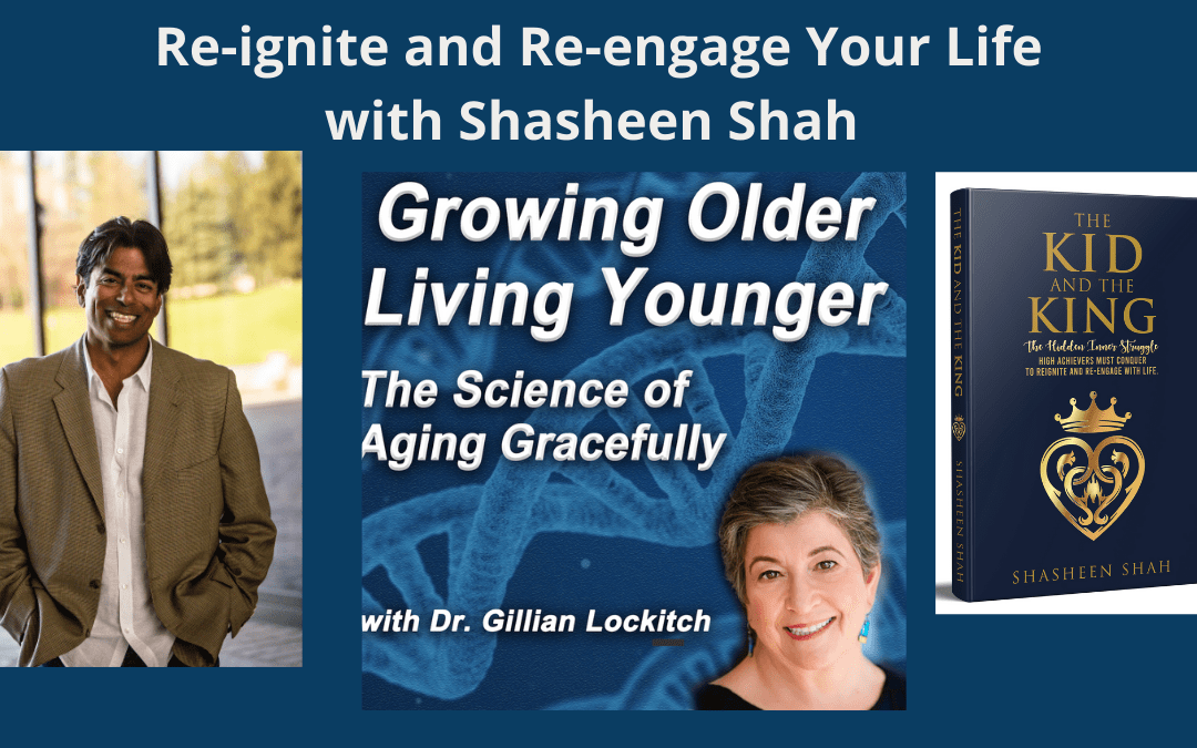 Re-Ignite and Re-engage Your Life with Shasheen Shah