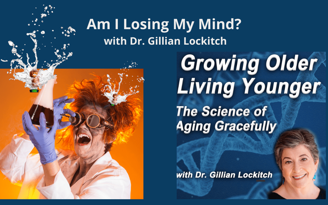 Am I Losing My Mind? With Dr. Gillian Lockitch